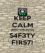 KEEP CALM AND CHOOSE S4F3TY F1R57! - Personalised Poster A4 size