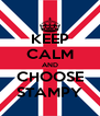 KEEP CALM AND CHOOSE STAMPY - Personalised Poster A4 size