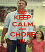KEEP CALM AND CHORE !!! - Personalised Poster A4 size