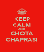 KEEP CALM AND CHOTA CHAPRASI - Personalised Poster A4 size
