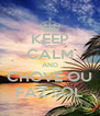 KEEP CALM AND CHOVE OU FAZ SOL - Personalised Poster A4 size