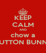 KEEP CALM AND chow a MUTTON BUNNY - Personalised Poster A4 size