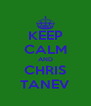 KEEP CALM AND CHRIS TANEV - Personalised Poster A4 size