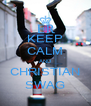 KEEP CALM AND CHRISTIAN SWAG - Personalised Poster A4 size