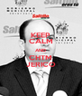 KEEP CALM AND CHTM JERICO - Personalised Poster A4 size