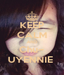 KEEP CALM AND Chu~ UYENNIE  - Personalised Poster A4 size