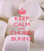 KEEP CALM AND CHUBBY BUNNY - Personalised Poster A4 size