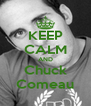 KEEP CALM AND Chuck Comeau - Personalised Poster A4 size