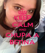 KEEP CALM AND CHUPA A BETINA - Personalised Poster A4 size