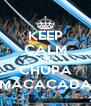 KEEP CALM AND CHUPA MACACADA - Personalised Poster A4 size