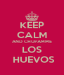 KEEP CALM AND CHUPAMME LOS  HUEVOS - Personalised Poster A4 size