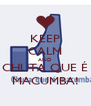 KEEP CALM AND CHUTA QUE É MACUMBA! - Personalised Poster A4 size