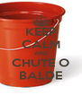 KEEP CALM AND CHUTE O BALDE - Personalised Poster A4 size