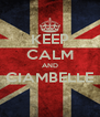 KEEP CALM AND CIAMBELLE  - Personalised Poster A4 size