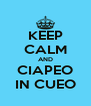 KEEP CALM AND CIAPEO IN CUEO - Personalised Poster A4 size