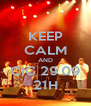 KEEP CALM AND CIC 29.09 21H - Personalised Poster A4 size