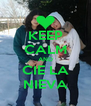 KEEP CALM AND CIE LA NIEVA - Personalised Poster A4 size