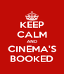 KEEP CALM AND CINEMA'S BOOKED - Personalised Poster A4 size