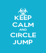 KEEP CALM AND CIRCLE JUMP - Personalised Poster A4 size