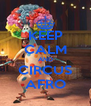 KEEP CALM AND CIRCUS AFRO - Personalised Poster A4 size