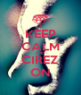 KEEP CALM AND CIREZ ON - Personalised Poster A4 size