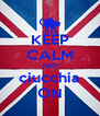 KEEP CALM AND ciucchia ON - Personalised Poster A4 size