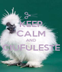 KEEP CALM AND CIUFULESTE  - Personalised Poster A4 size