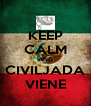 KEEP CALM AND CIVILJADA VIENE - Personalised Poster A4 size