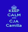 KEEP CALM AND CJA Camilla - Personalised Poster A4 size