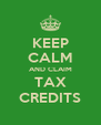 KEEP CALM AND CLAIM TAX CREDITS - Personalised Poster A4 size