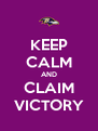 KEEP CALM AND CLAIM VICTORY - Personalised Poster A4 size