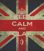 KEEP CALM AND CLAP :) - Personalised Poster A4 size