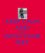 KEEP CALM AND CLAP WITH YOUR FEET - Personalised Poster A4 size