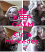 KEEP CALM AND Clara Mercedes  - Personalised Poster A4 size