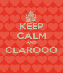 KEEP CALM AND CLAROOO  - Personalised Poster A4 size