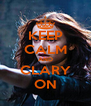 KEEP CALM AND CLARY ON - Personalised Poster A4 size