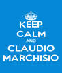 KEEP CALM AND CLAUDIO MARCHISIO - Personalised Poster A4 size