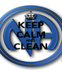 KEEP CALM AND CLEAN  - Personalised Poster A4 size