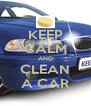 KEEP CALM AND CLEAN A CAR - Personalised Poster A4 size