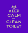 KEEP CALM AND CLEAN TOILET - Personalised Poster A4 size