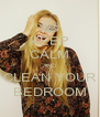 KEEP CALM AND CLEAN YOUR BEDROOM - Personalised Poster A4 size