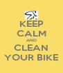 KEEP CALM AND CLEAN YOUR BIKE - Personalised Poster A4 size