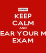 KEEP CALM AND CLEAR YOUR MST EXAM - Personalised Poster A4 size