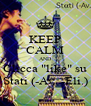 """KEEP CALM AND Clicca """"like"""" su Stati (-Av. -Eli.) - Personalised Poster A4 size"""