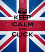 KEEP CALM AND CLICK  - Personalised Poster A4 size
