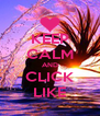KEEP CALM AND CLICK LIKE - Personalised Poster A4 size
