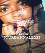 KEEP CALM AND CLICK TO Ask.fm/ JOURDANNALEXIS  - Personalised Poster A4 size