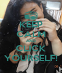 KEEP CALM AND CLICK YOURSELF! - Personalised Poster A4 size