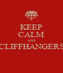KEEP CALM AND CLIFFHANGERS  - Personalised Poster A4 size
