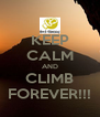 KEEP CALM AND CLIMB FOREVER!!! - Personalised Poster A4 size